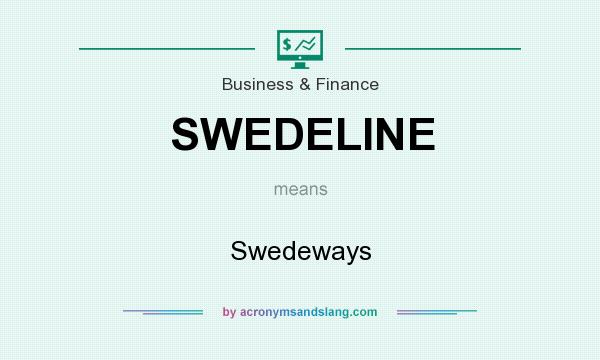 What does SWEDELINE mean? It stands for Swedeways