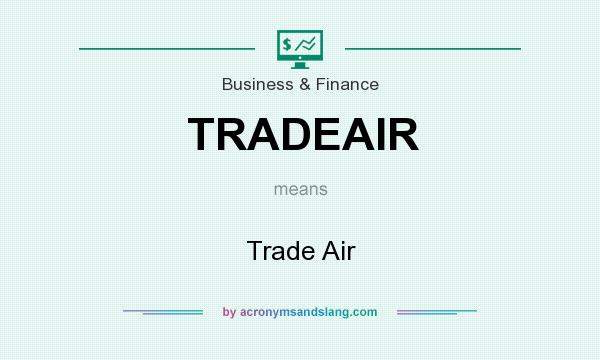 What does TRADEAIR mean? It stands for Trade Air
