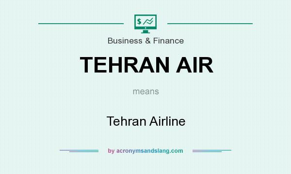 What does TEHRAN AIR mean? It stands for Tehran Airline