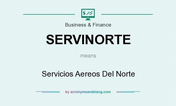 What does SERVINORTE mean? It stands for Servicios Aereos Del Norte