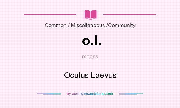 What does o.l. mean? It stands for Oculus Laevus