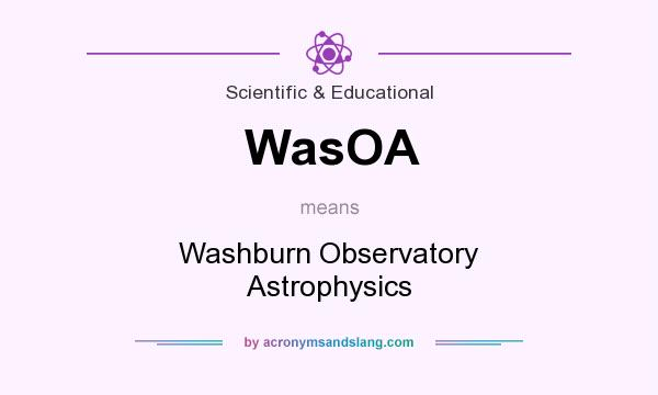 What does WasOA mean? It stands for Washburn Observatory Astrophysics