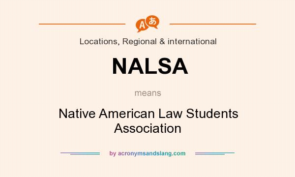 What does NALSA mean? It stands for Native American Law Students Association