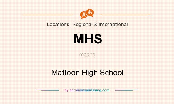 What does MHS mean? It stands for Mattoon High School