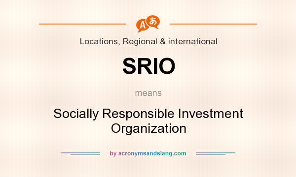 What does SRIO mean? It stands for Socially Responsible Investment Organization