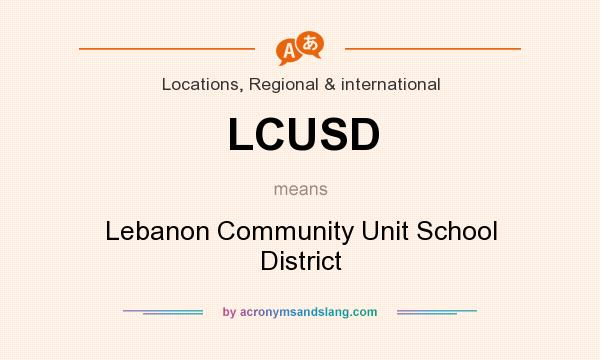 What does LCUSD mean? It stands for Lebanon Community Unit School District