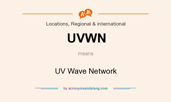 What does UVWN mean? It stands for UV Wave Network