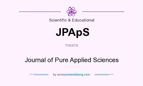 What does JPApS mean? It stands for Journal of Pure Applied Sciences