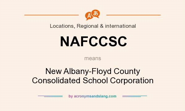 What does NAFCCSC mean? It stands for New Albany-Floyd County Consolidated School Corporation