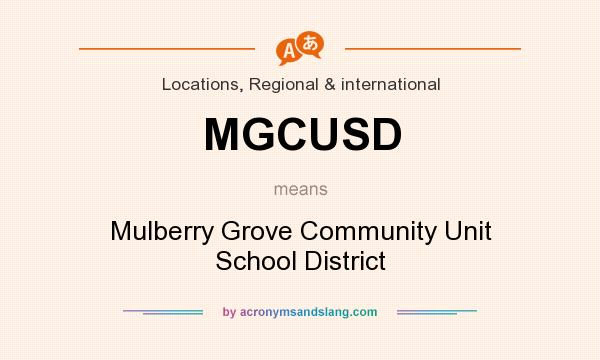 What does MGCUSD mean? It stands for Mulberry Grove Community Unit School District