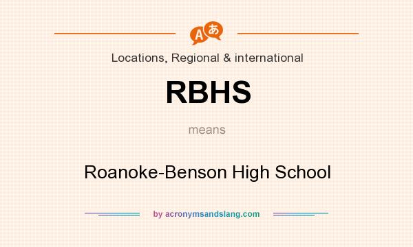 What does RBHS mean? It stands for Roanoke-Benson High School