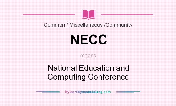 What does NECC mean? It stands for National Education and Computing Conference