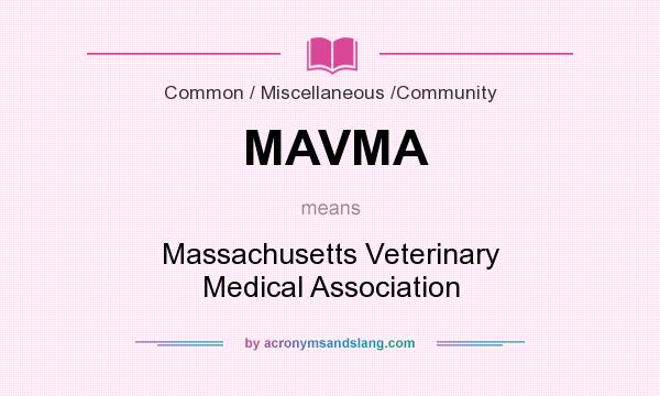 What does MAVMA mean? It stands for Massachusetts Veterinary Medical Association