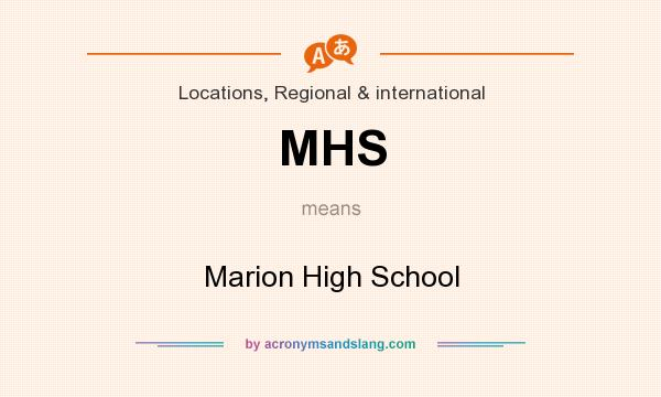 What does MHS mean? It stands for Marion High School