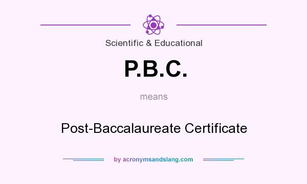 What does P.B.C. mean? It stands for Post-Baccalaureate Certificate