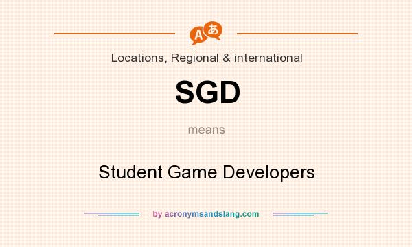 What does SGD mean? It stands for Student Game Developers