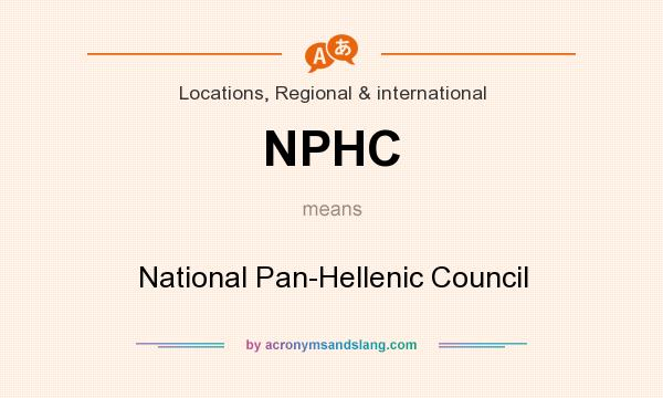 What does NPHC mean? It stands for National Pan-Hellenic Council