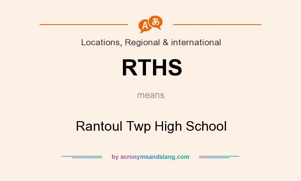 What does RTHS mean? It stands for Rantoul Twp High School