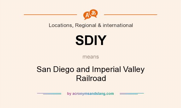 What does SDIY mean? It stands for San Diego and Imperial Valley Railroad