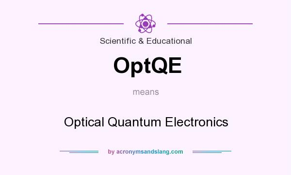 What does OptQE mean? It stands for Optical Quantum Electronics