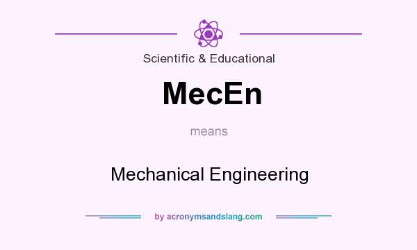 What does MecEn mean? It stands for Mechanical Engineering