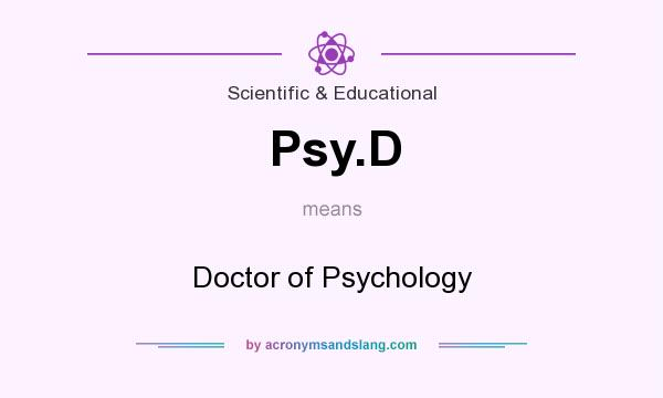 What does Psy.D mean? It stands for Doctor of Psychology