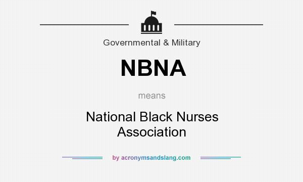 What does NBNA mean? It stands for National Black Nurses Association