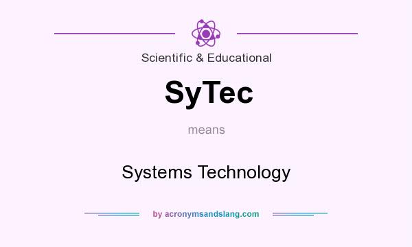What does SyTec mean? It stands for Systems Technology