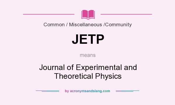 What does JETP mean? It stands for Journal of Experimental and Theoretical Physics