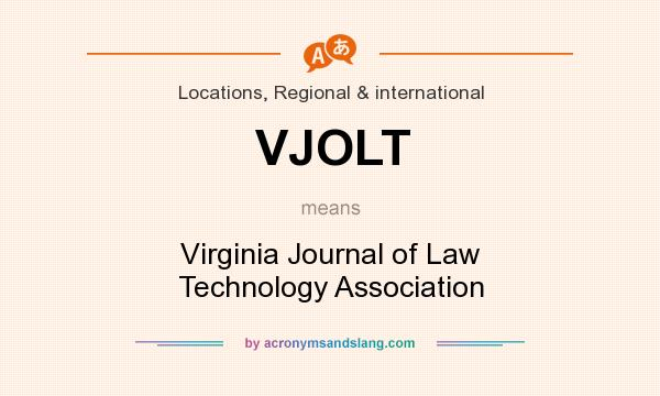 What does VJOLT mean? It stands for Virginia Journal of Law Technology Association