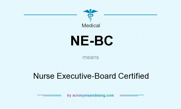NE-BC - Nurse Executive-Board Certified in Medical by ...