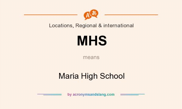 What does MHS mean? It stands for Maria High School