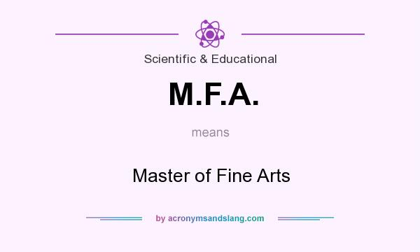 What does M.F.A. mean? It stands for Master of Fine Arts