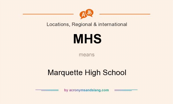 What does MHS mean? It stands for Marquette High School