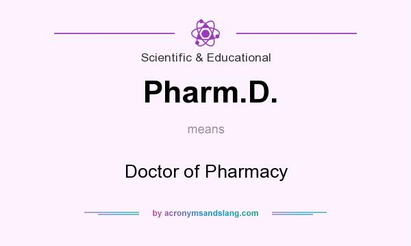 What does Pharm.D. mean? It stands for Doctor of Pharmacy