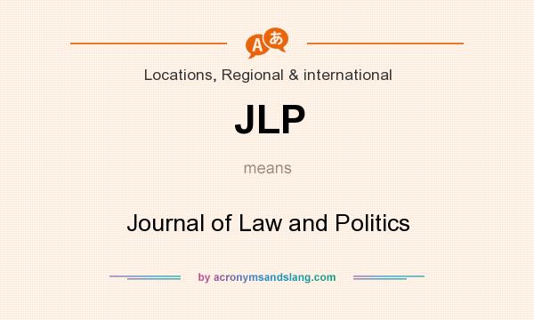 What does JLP mean? It stands for Journal of Law and Politics