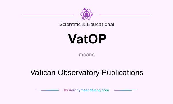 What does VatOP mean? It stands for Vatican Observatory Publications