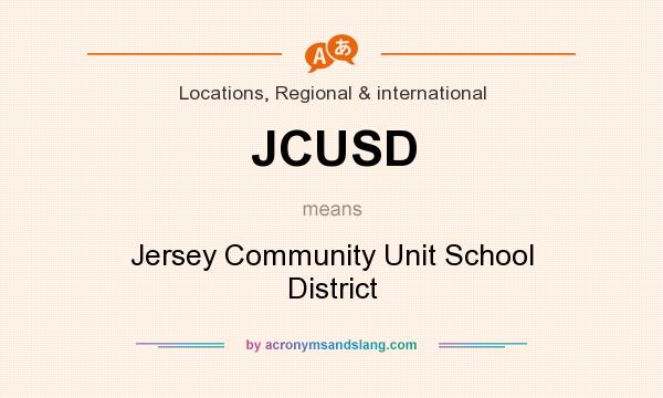 What does JCUSD mean? It stands for Jersey Community Unit School District