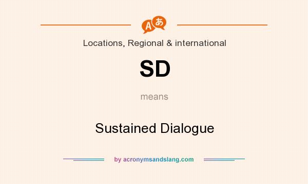 What does SD mean? It stands for Sustained Dialogue