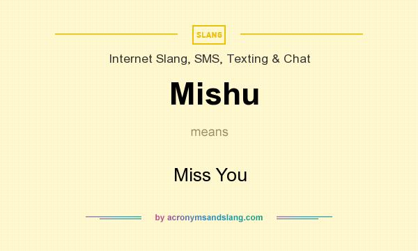 What does Mishu mean? It stands for Miss You