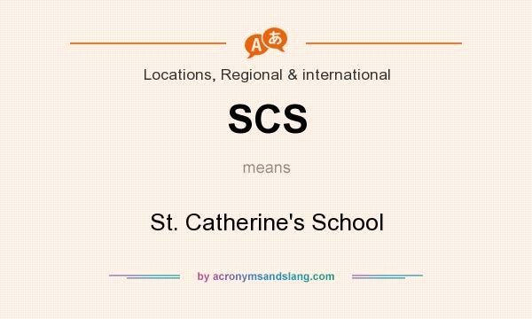 What does SCS mean? It stands for St. Catherine`s School
