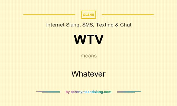 What does WTV mean? It stands for Whatever