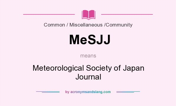 What does MeSJJ mean? It stands for Meteorological Society of Japan Journal
