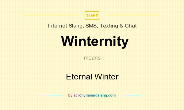 What does Winternity mean? It stands for Eternal Winter