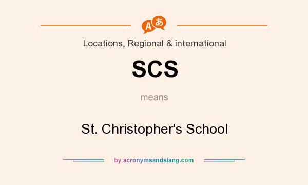 What does SCS mean? It stands for St. Christopher`s School