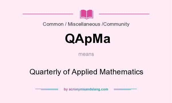 What does QApMa mean? It stands for Quarterly of Applied Mathematics