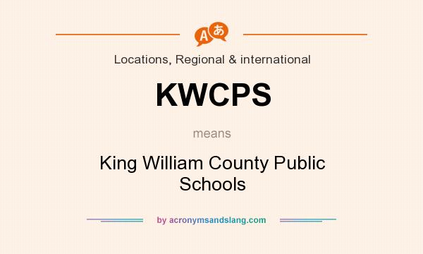 What does KWCPS mean? It stands for King William County Public Schools