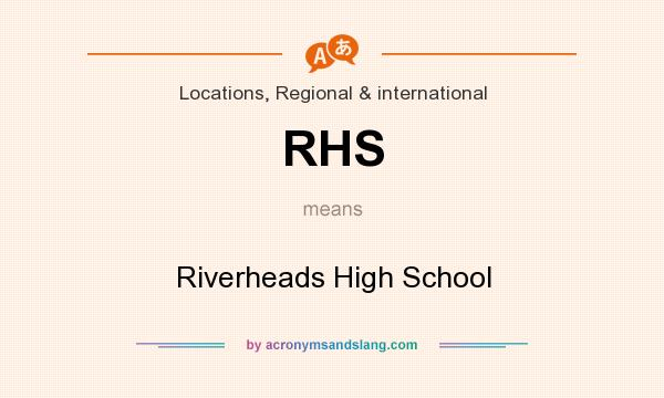 What does RHS mean? It stands for Riverheads High School