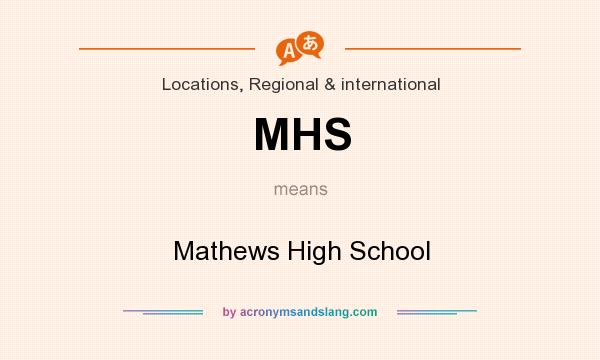 What does MHS mean? It stands for Mathews High School