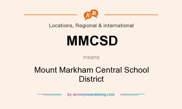 What does MMCSD mean? It stands for Mount Markham Central School District